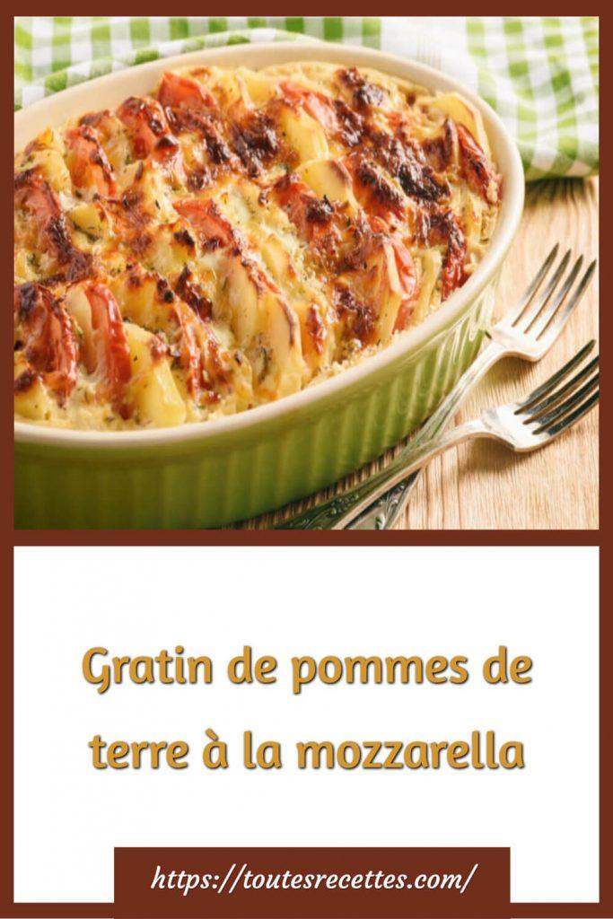 Comment préparer le Gratin de pommes de terre à la mozzarella