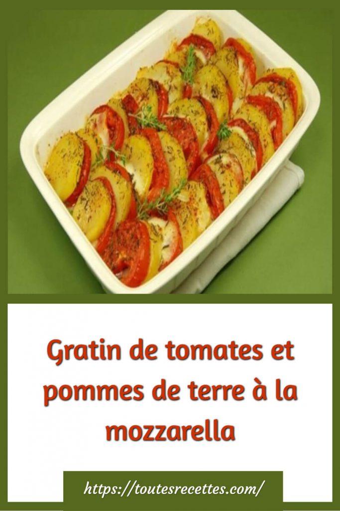 Comment préparer le Gratin de tomates et pommes de terre à la mozzarella