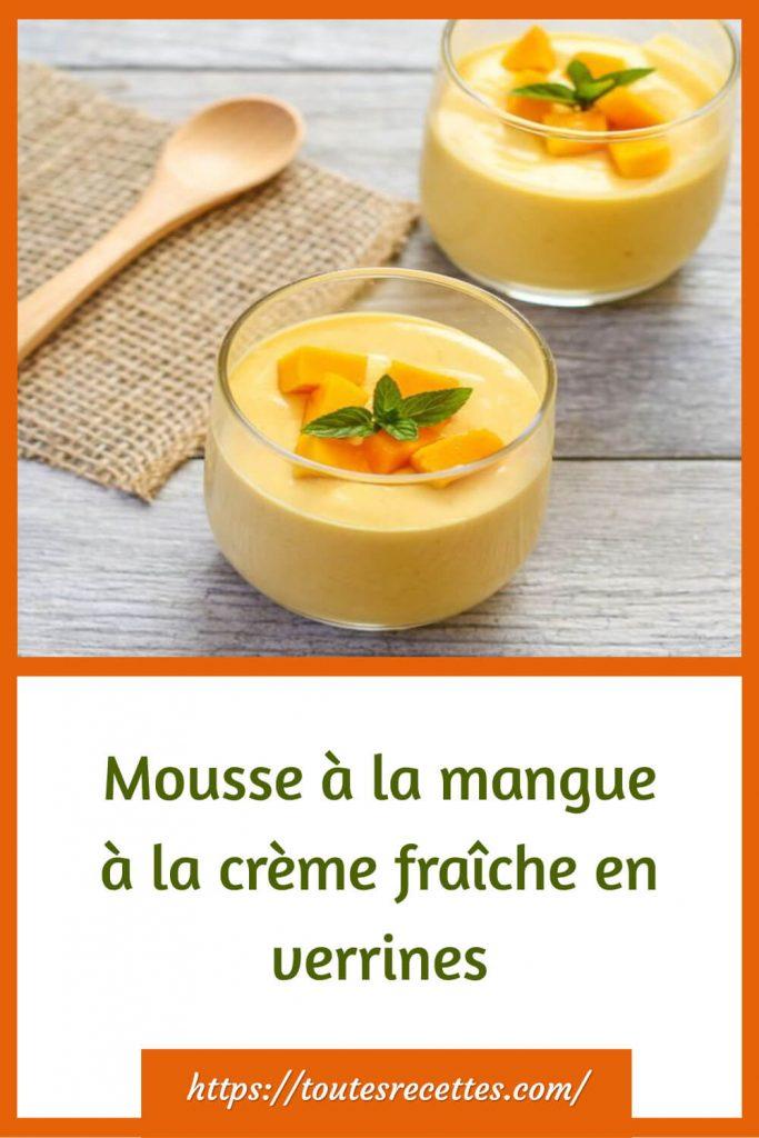 Comment préparer la Mousse à la mangue à la crème fraîche en verrines