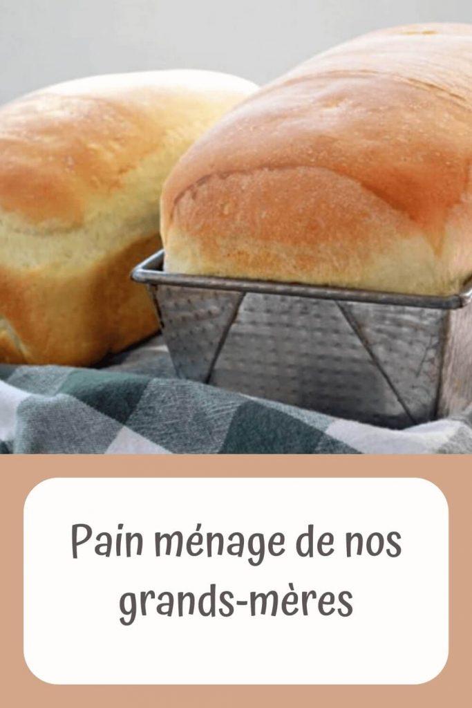 Comment préparer le Pain ménage de nos grands-mères