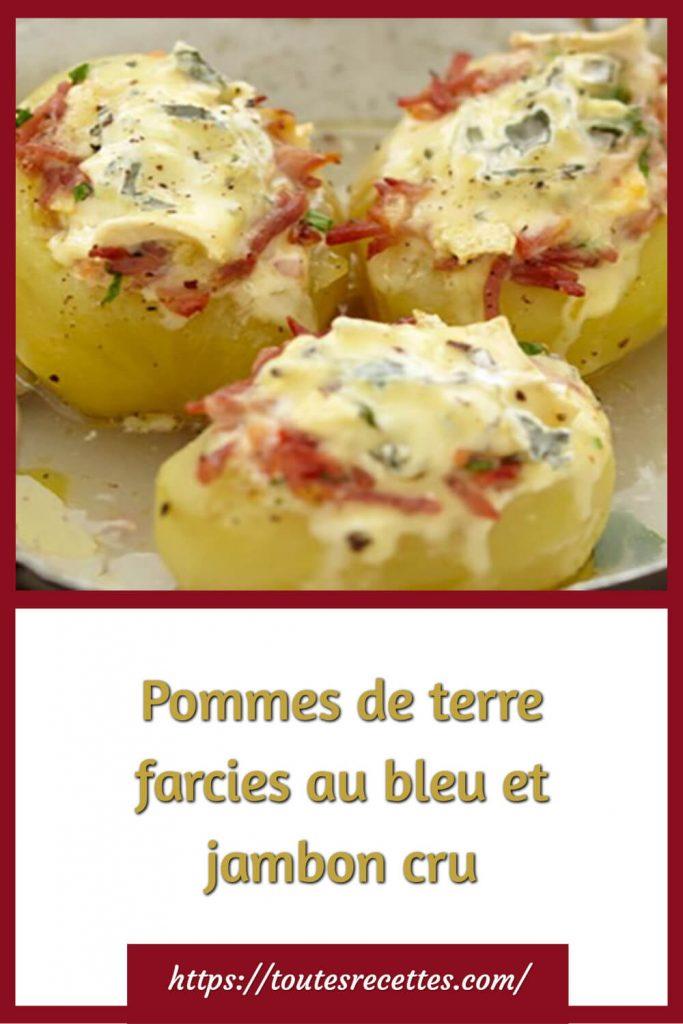 Comment préparer les Pommes de terre farcies au bleu et jambon cru
