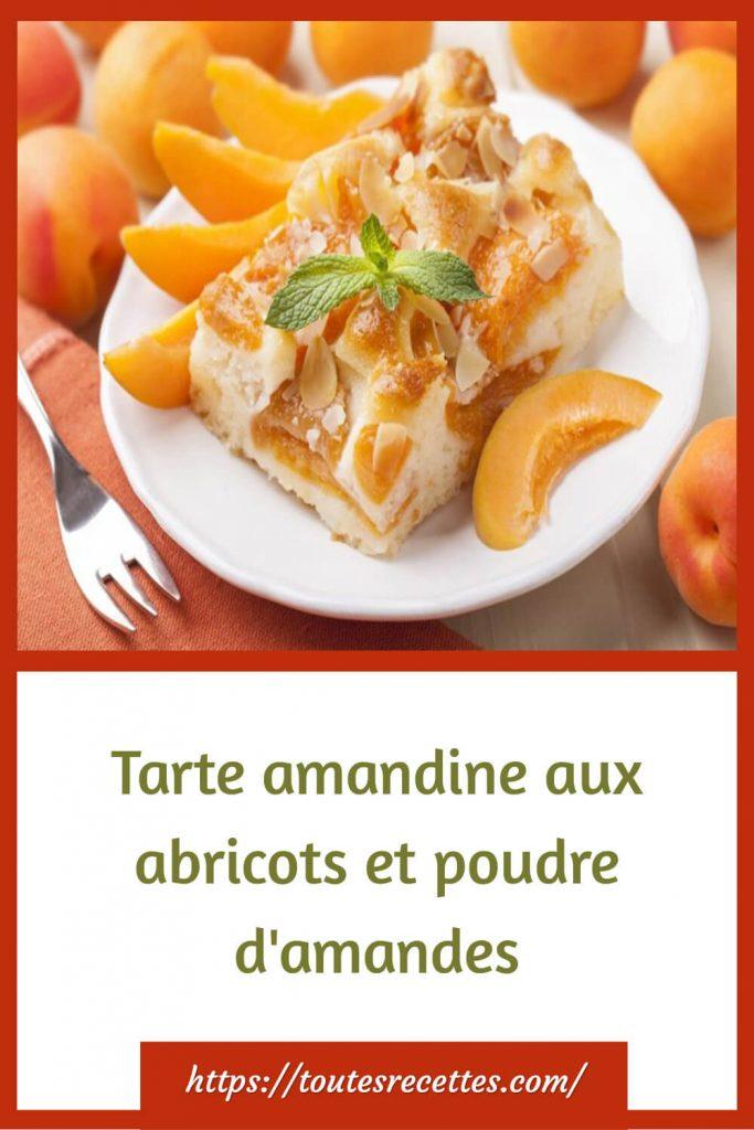 Comment préparer la Tarte amandine aux abricots et poudre d'amandes