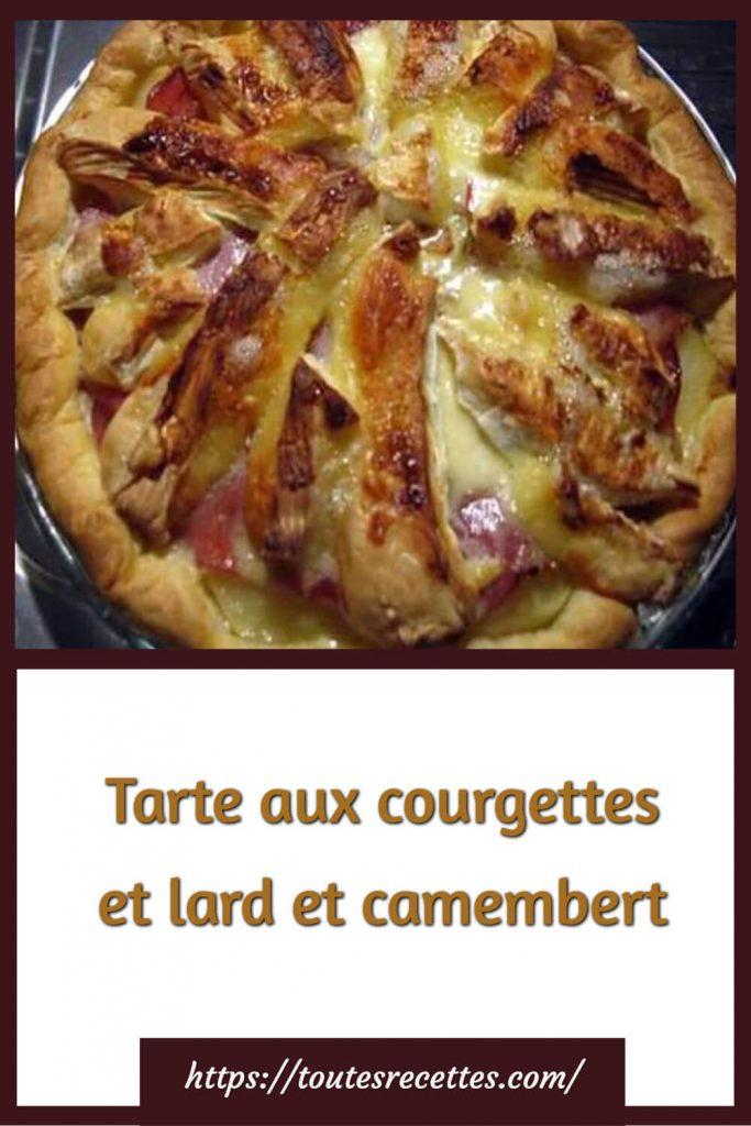 Comment préparer la Tarte aux courgettes et lard et camembert