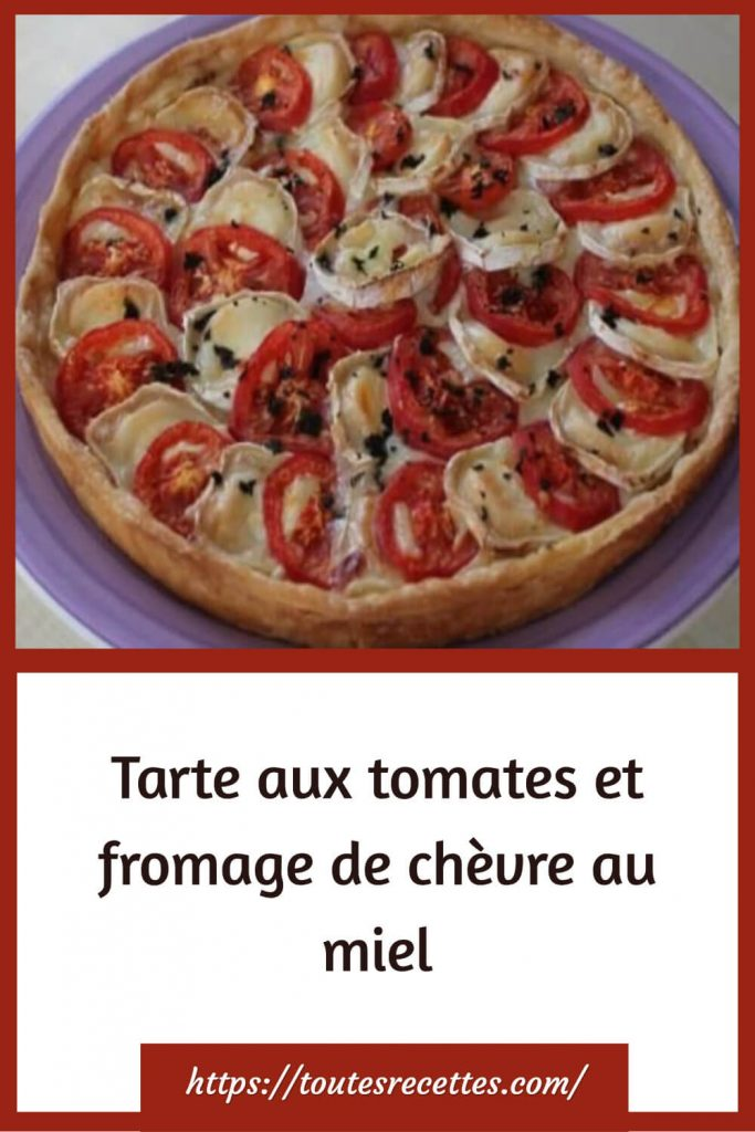 Comment préparer la Tarte aux tomates et fromage de chèvre au miel