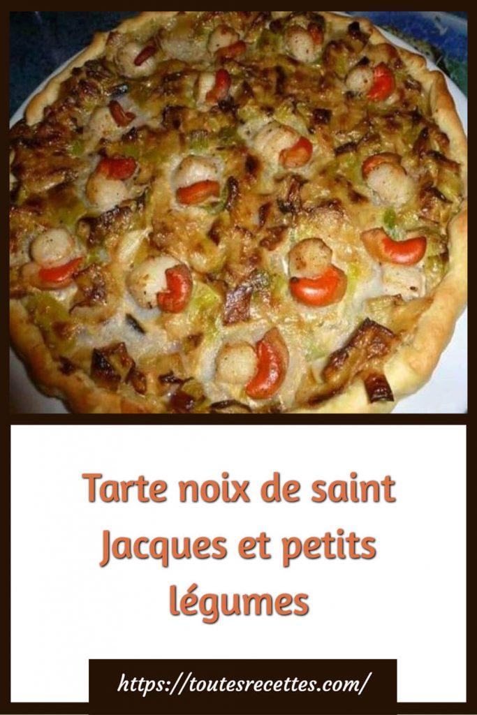 Comment préparer la Tarte noix de saint Jacques et petits légumes
