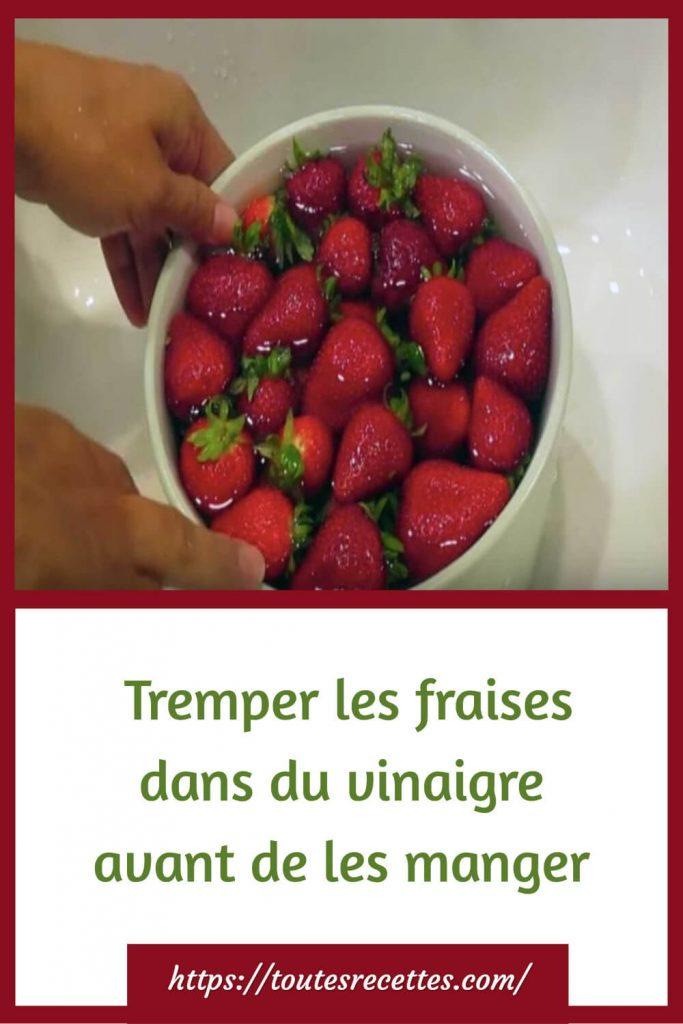 Tremper les fraises dans du vinaigre avant de les manger