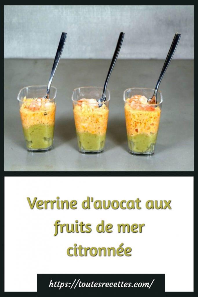 Comment préparer la Verrine d'avocat aux fruits de mer citronnée