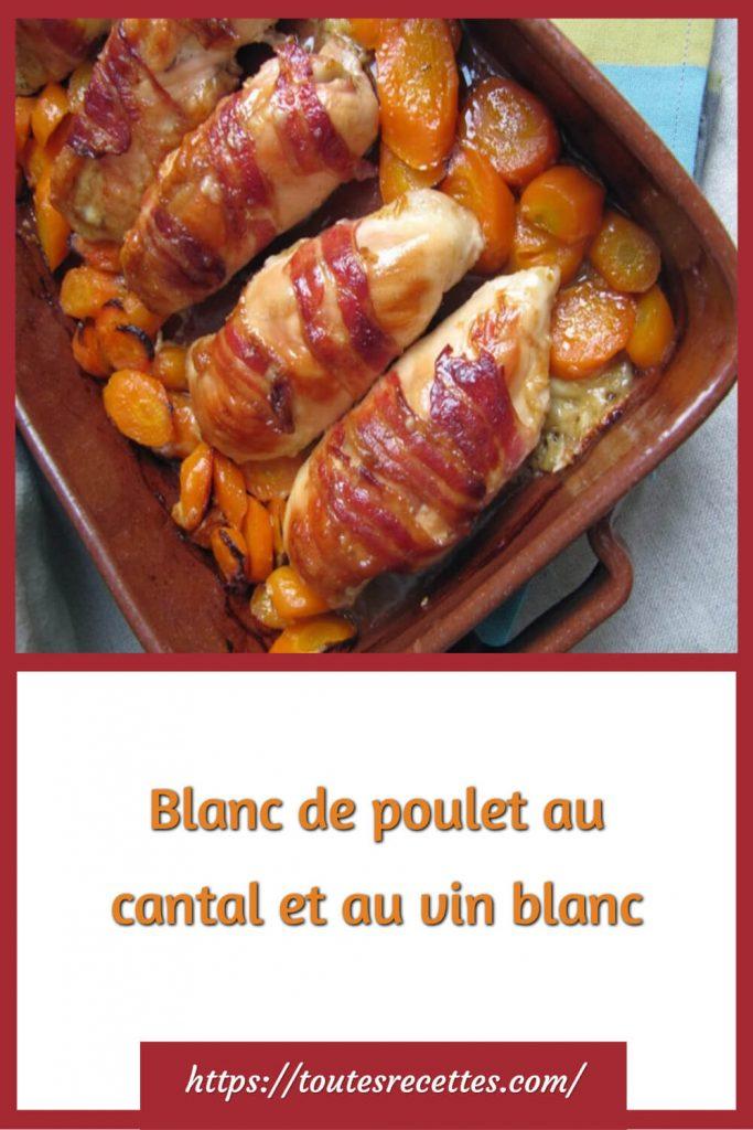 Comment préparer le Blanc de poulet au cantal et au vin blanc