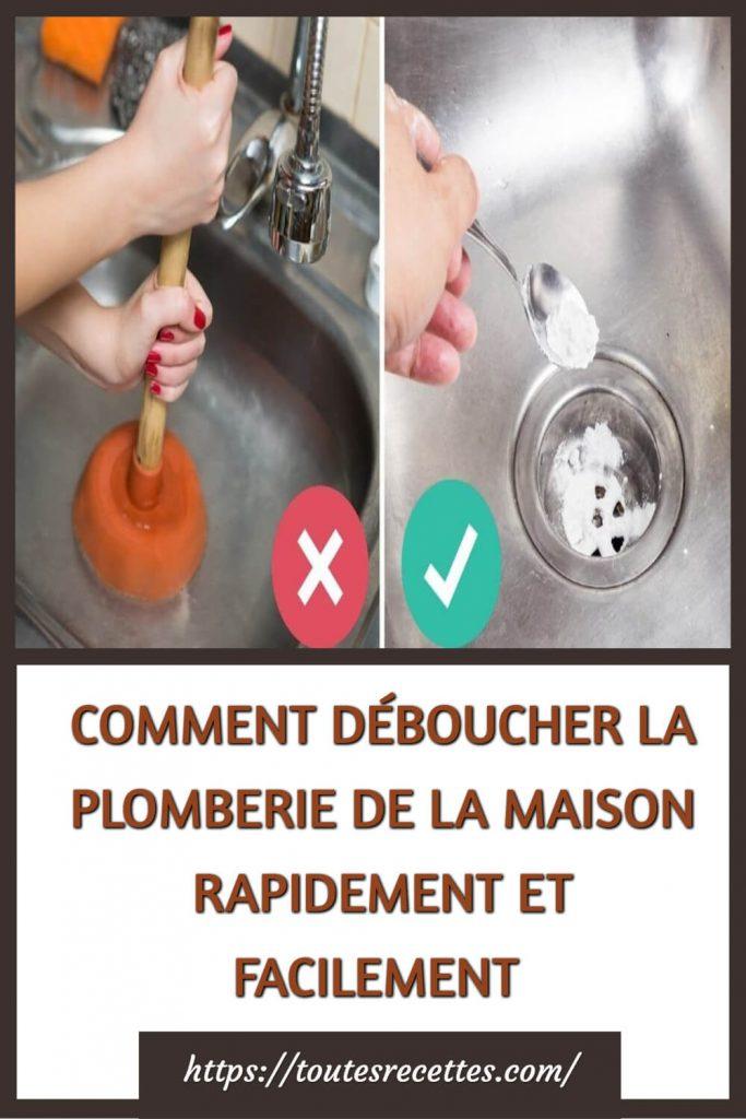 COMMENT DÉBOUCHER LA PLOMBERIE DE LA MAISON