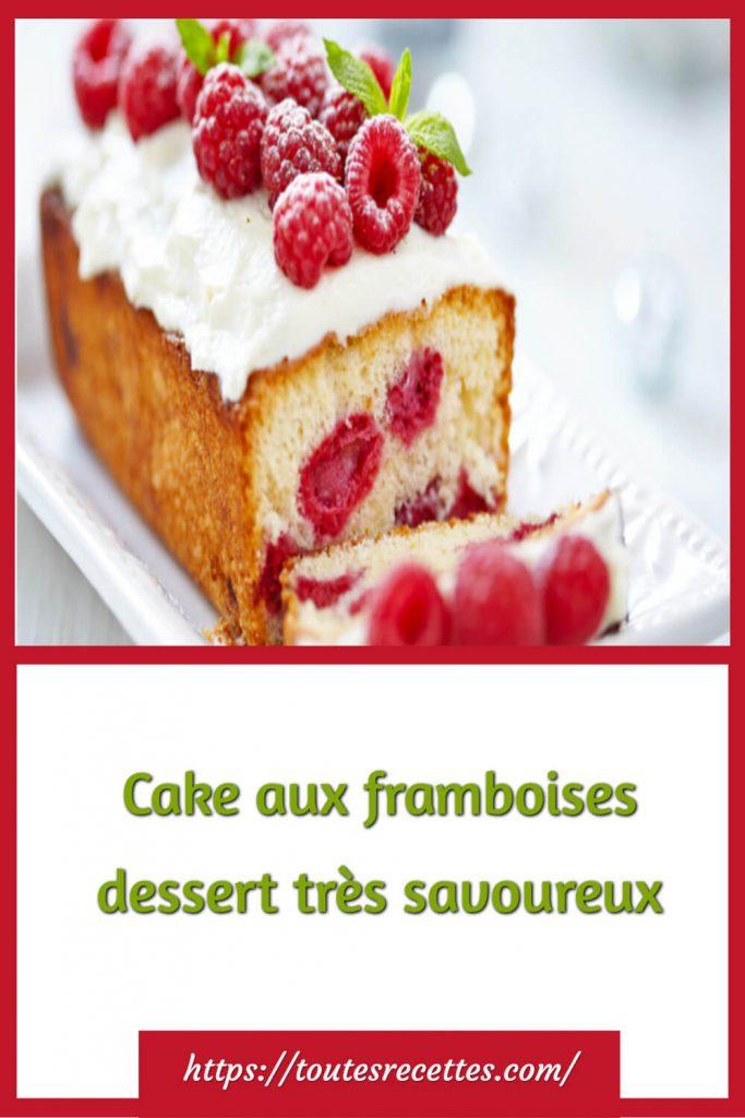Comment préparer le Cake aux framboises