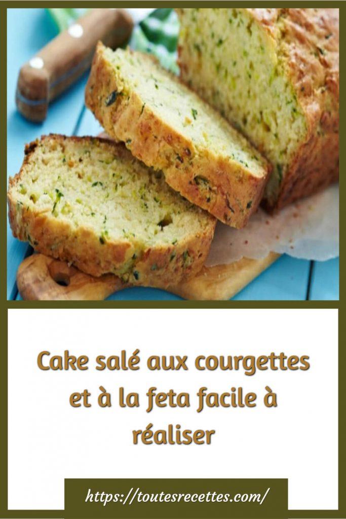 Comment préparer le Cake salé aux courgettes et à la feta