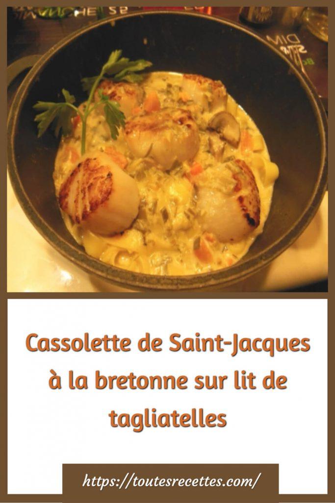 Comment préparer la Cassolette de Saint-Jacques à la bretonne sur lit de tagliatelles
