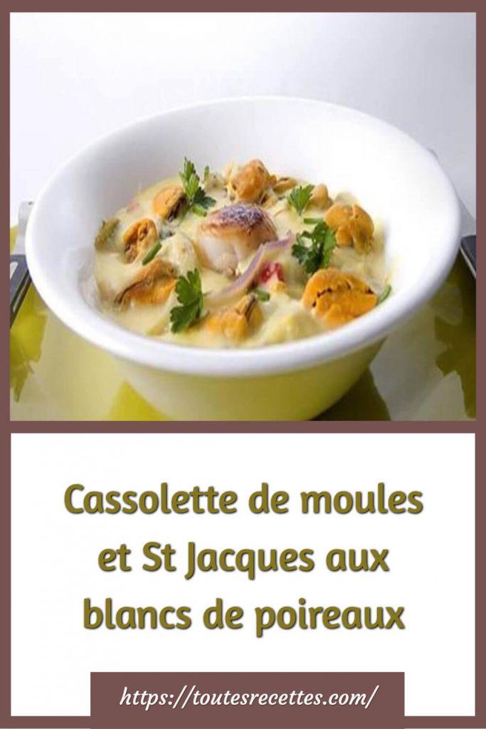 Comment préparer la Cassolette de moules et St Jacques aux blancs de poireaux