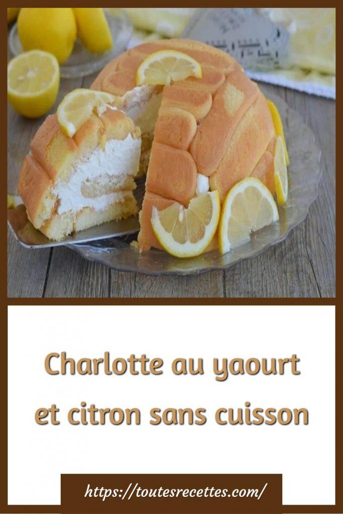 Comment préparer la Charlotte au yaourt et citron sans cuisson