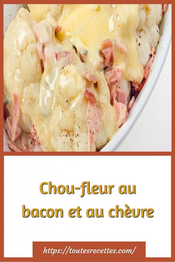 Comment préparer le Chou-fleur au bacon et au chèvre