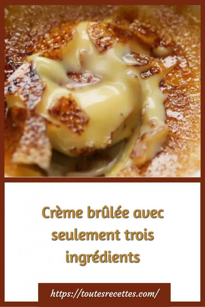 Comment préparer la Crème brûlée avec seulement trois ingrédients