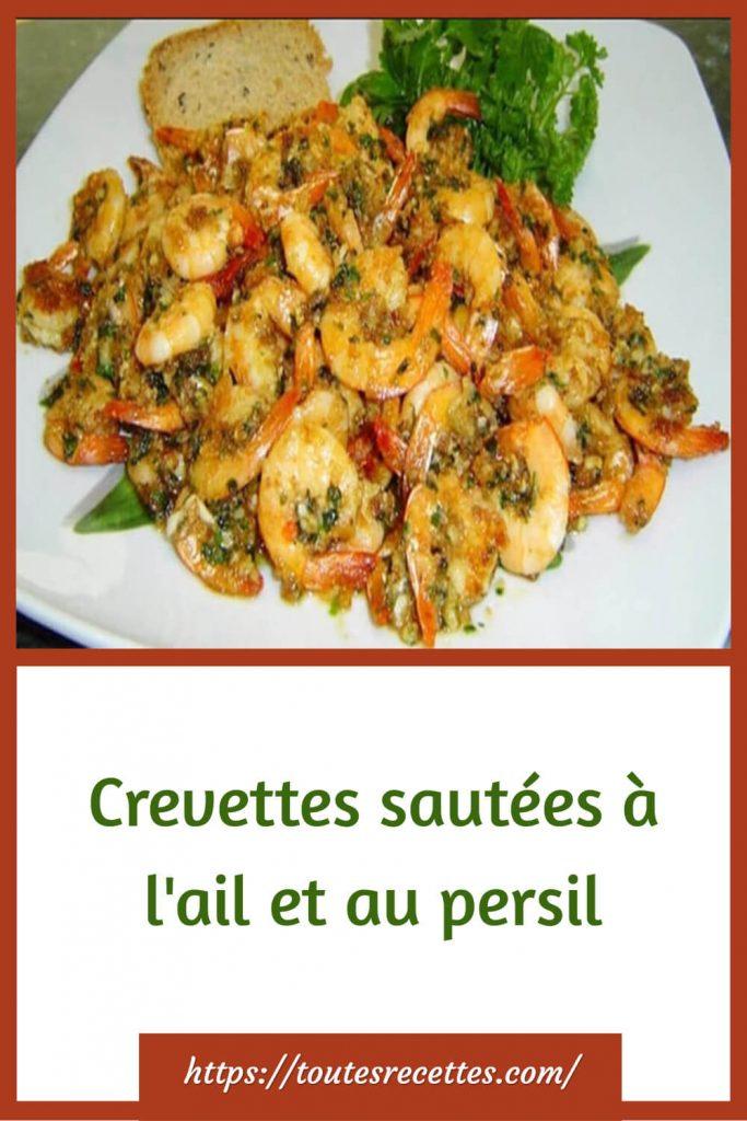 Comment préparer les Crevettes sautées à l'ail et au persil