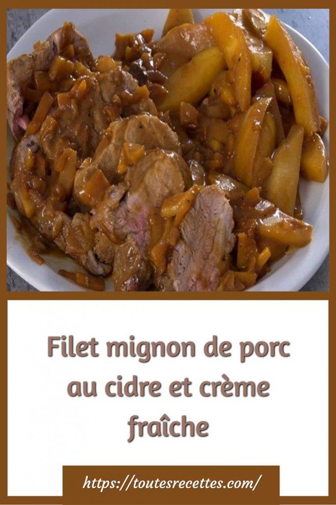 Comment préparer le Filet mignon de porc au cidre et crème fraîche