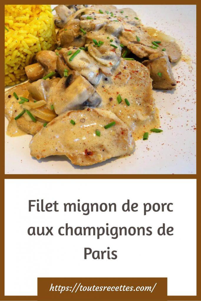 Comment préparer le Filet mignon de porc aux champignons de Paris