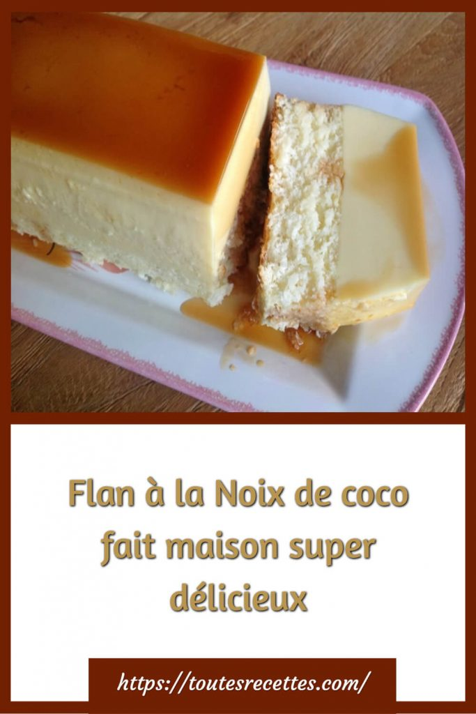 Comment préparer le Flan à la Noix de coco fait maison super délicieux