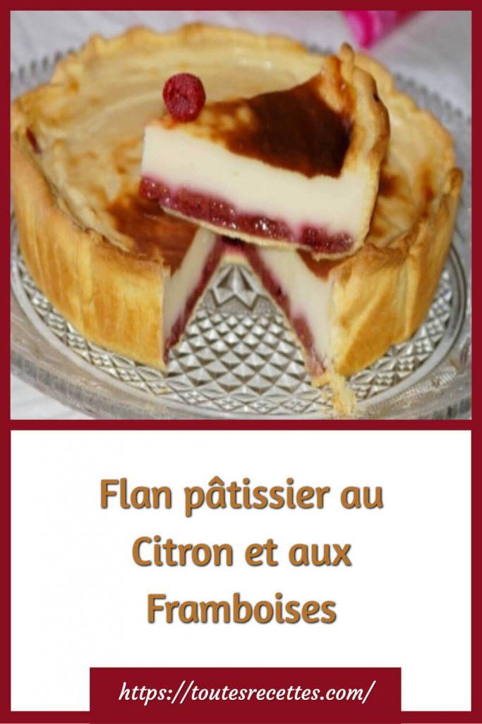 Comment préparer le Flan pâtissier au Citron et aux Framboises