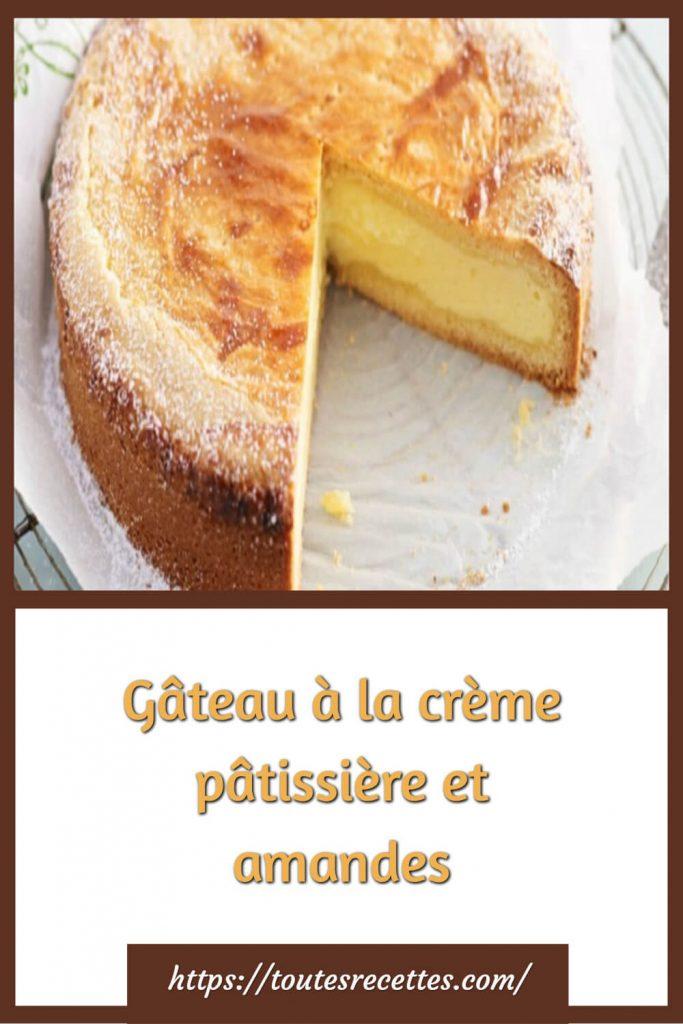 Comment préparer le Gâteau à la crème pâtissière et amandes