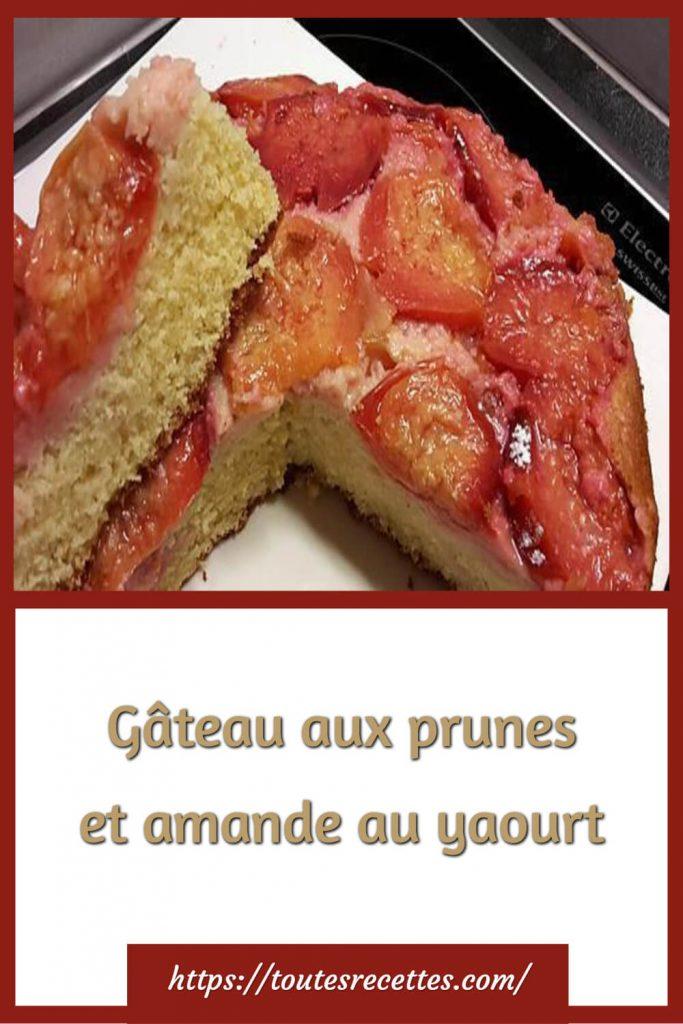 Comment préparer le Gâteau aux prunes et amande au yaourt