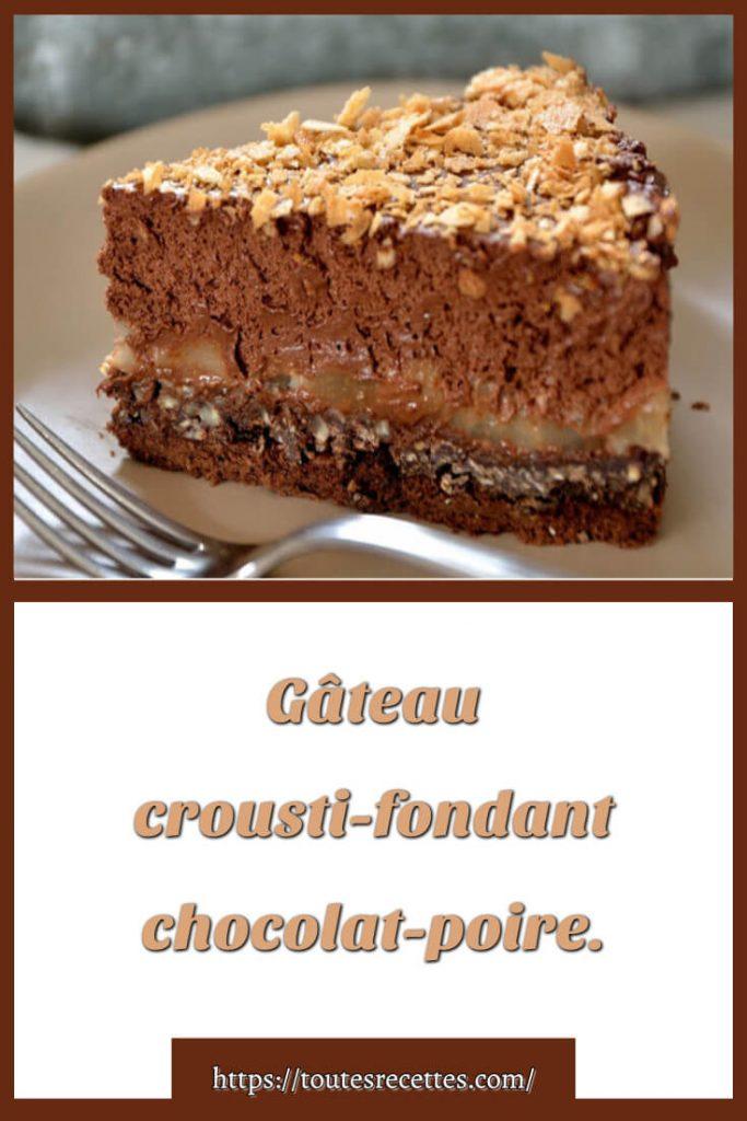 Comment préparer le Gâteau crousti-fondant chocolat-poire