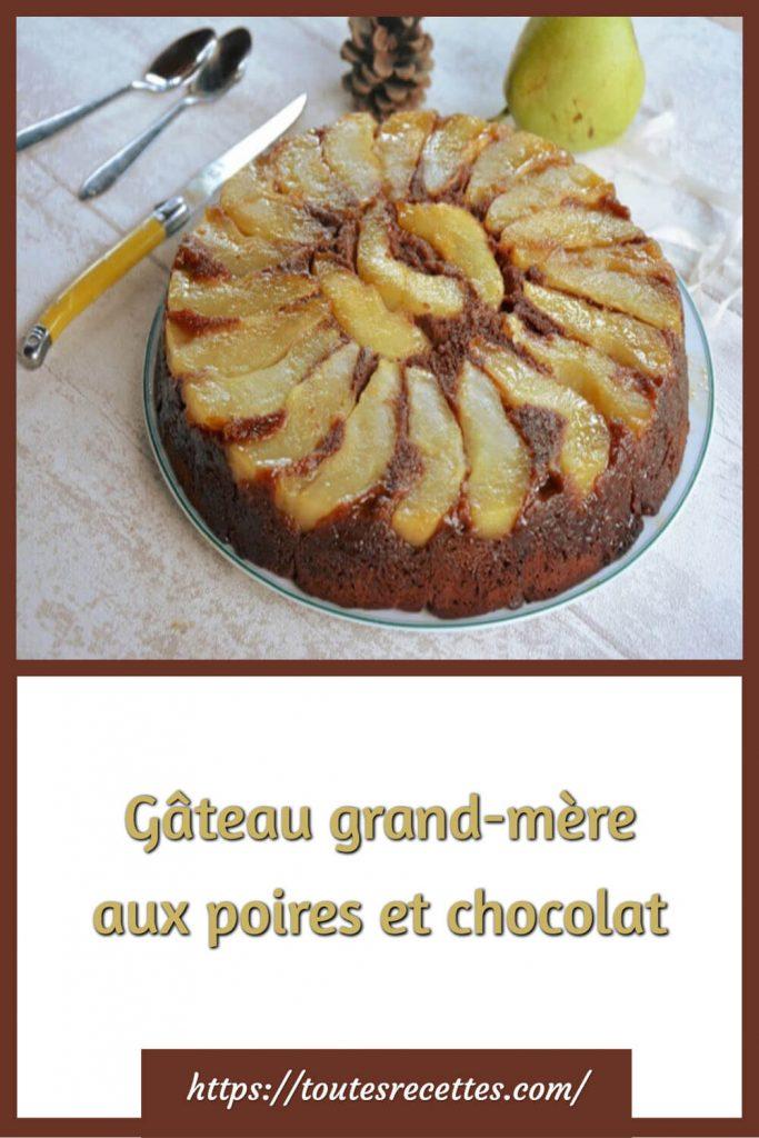 Comment préparer le Gâteau grand-mère aux poires et chocolat