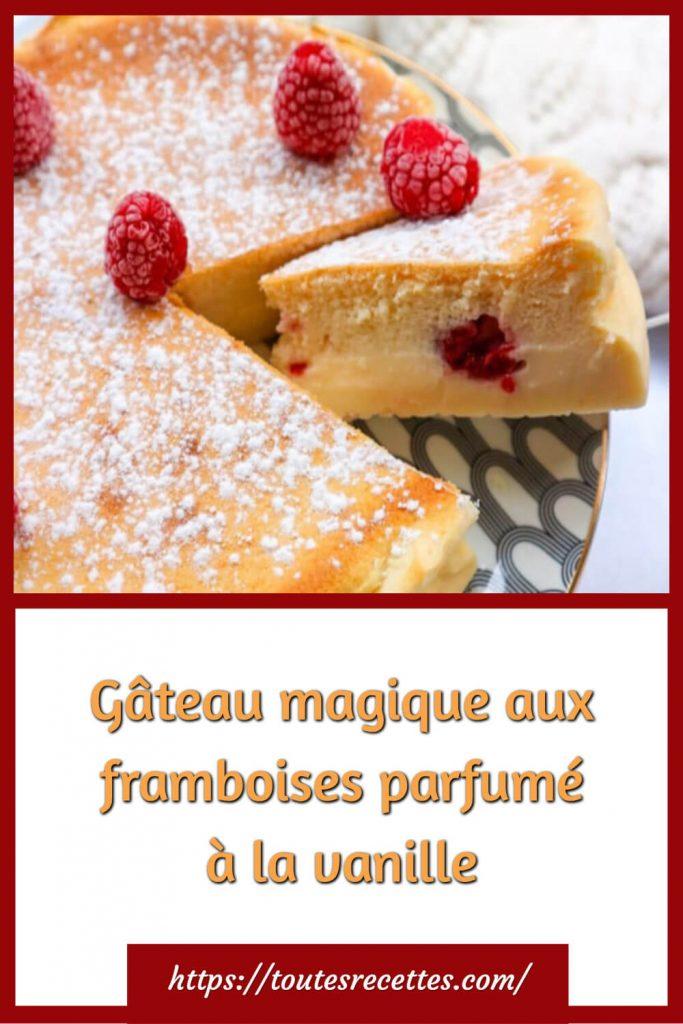 Comment préparer le Gâteau magique aux framboises parfumé à la vanille
