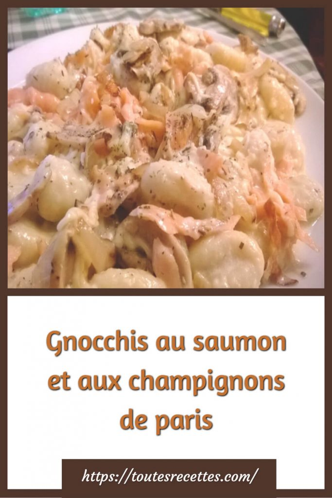 Comment préparer le Gnocchis au saumon et aux champignons de paris