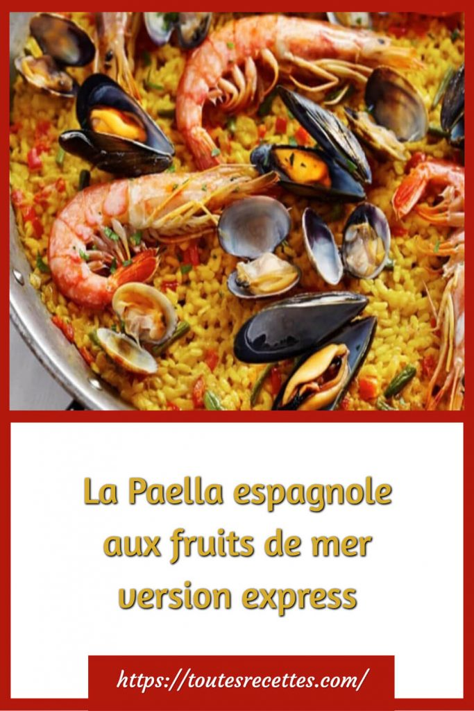 Comment préparer La Paella espagnole aux fruits de mer version express