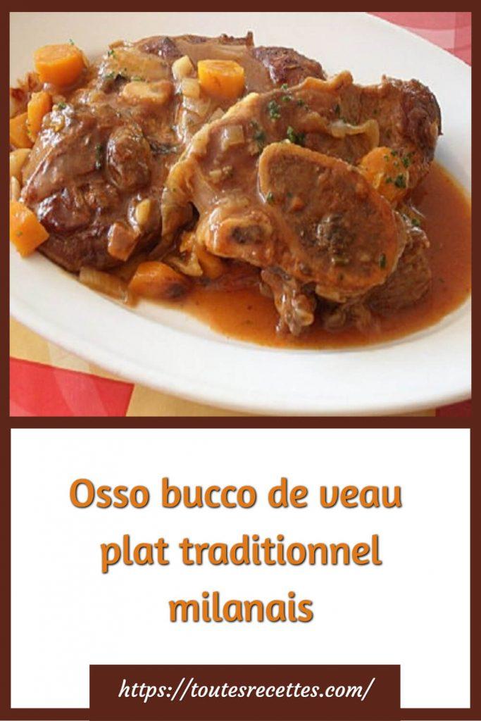 Comment préparer le Osso bucco de veau plat traditionnel milanais