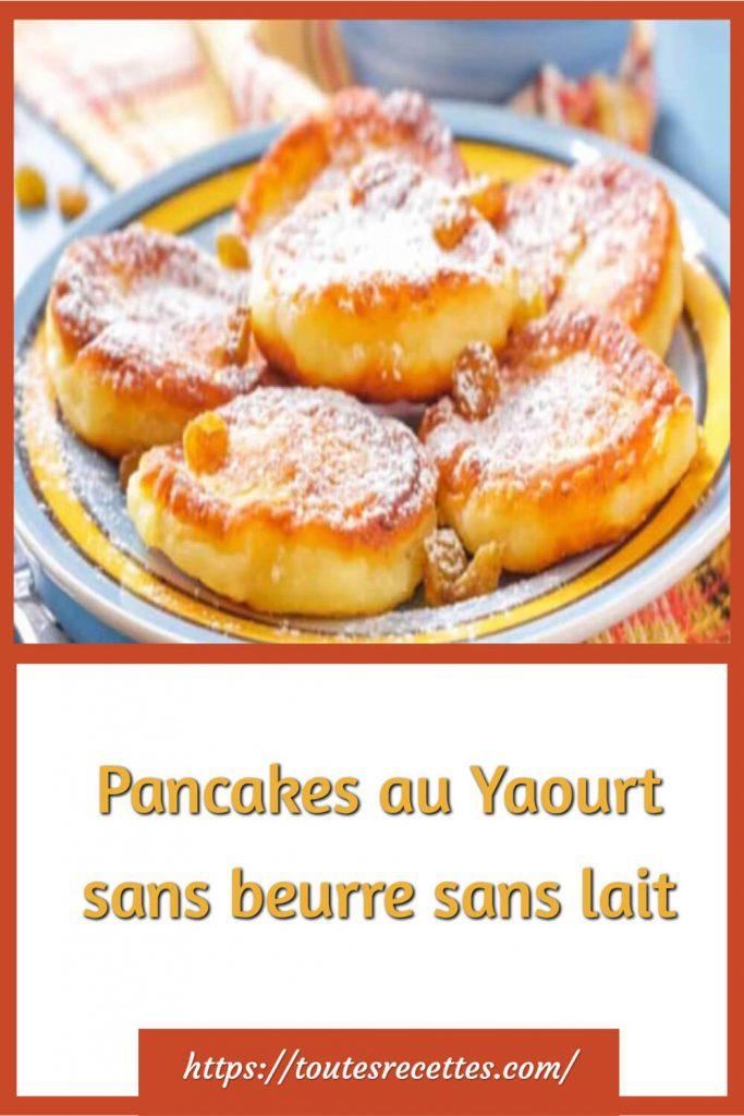 Comment préparer des Pancakes au Yaourt sans beurre sans lait