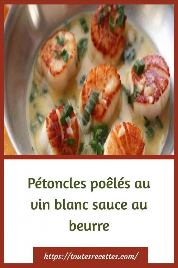 Comment préparer le Pétoncles poêlés au vin blanc sauce au beurre