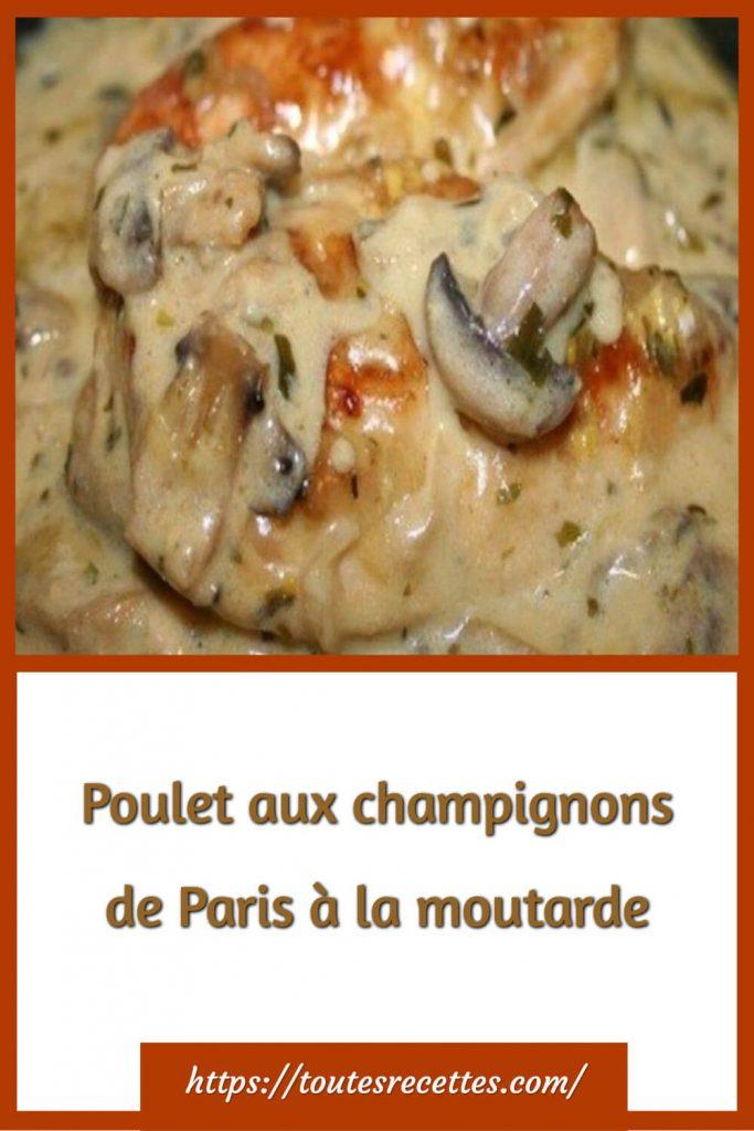Comment préparer le Poulet aux champignons de Paris à la moutarde