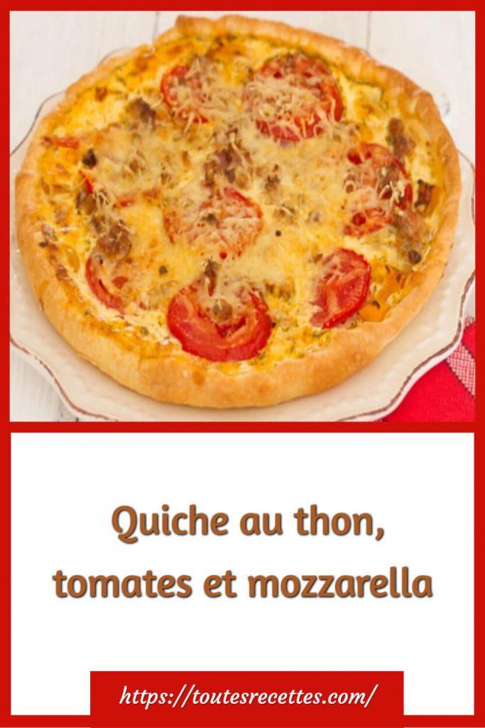 Comment préparer la Quiche au thon, tomates et mozzarella