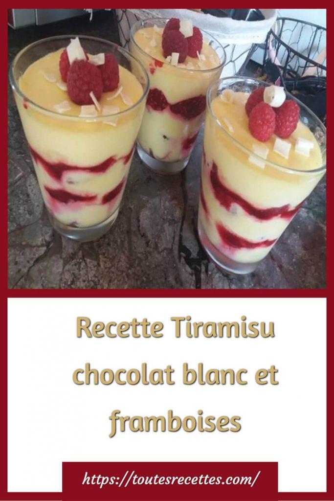 Comment préparer le Tiramisu au chocolat blanc et aux framboises