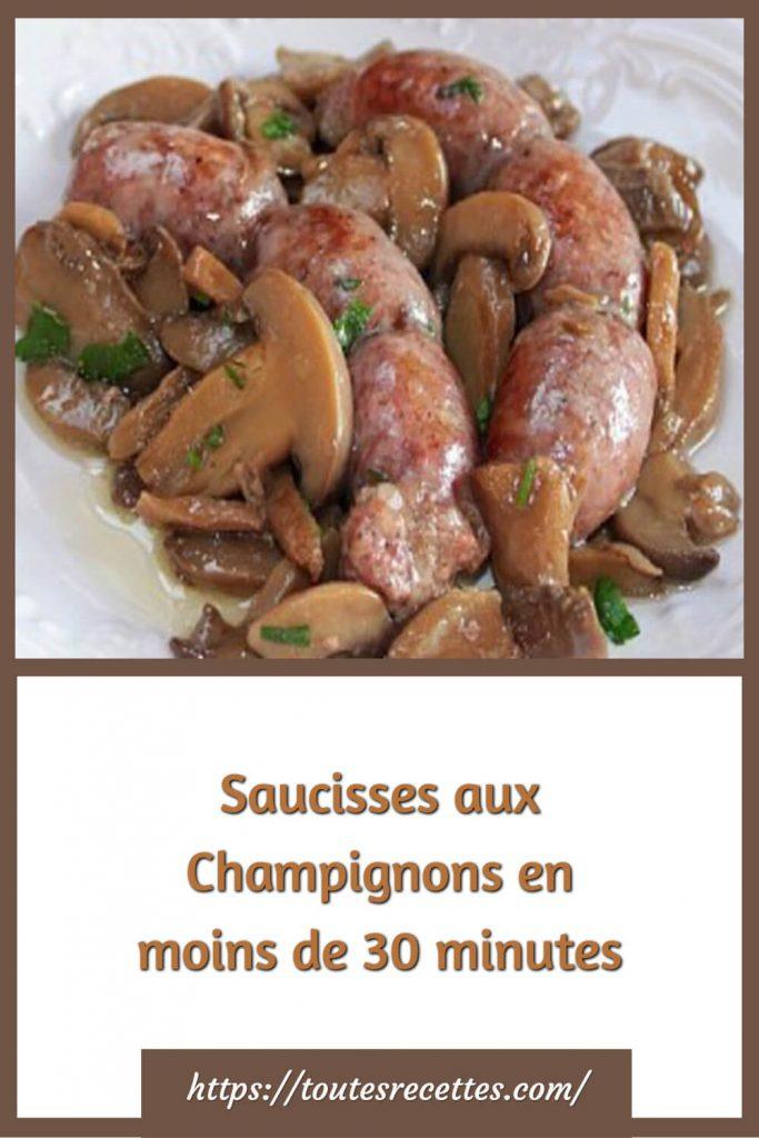 Comment préparer les Saucisses aux Champignons en moins de 30 minutes