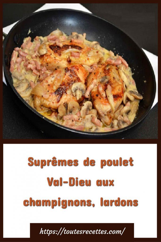 Comment préparer les Suprêmes de poulet Val-Dieu aux champignons, lardons