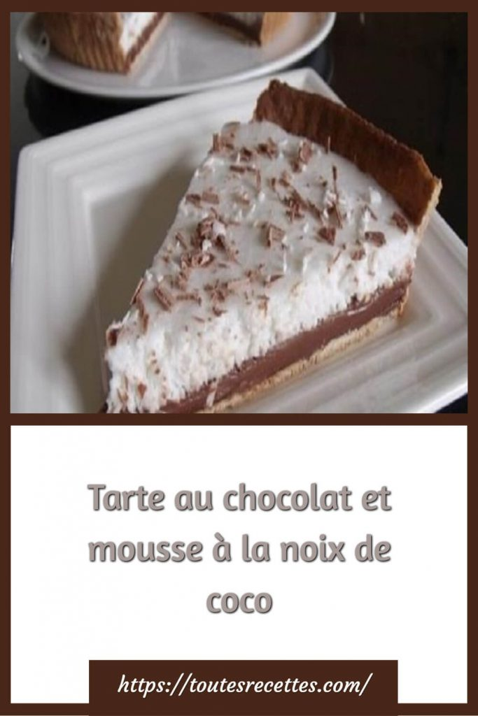 Comment préparer la Tarte au chocolat et mousse à la noix de coco