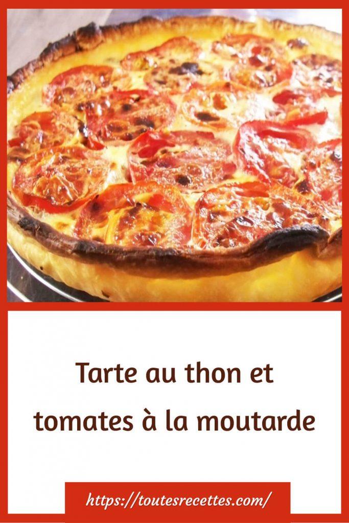 Comment préparer la Tarte au thon et tomates à la moutarde