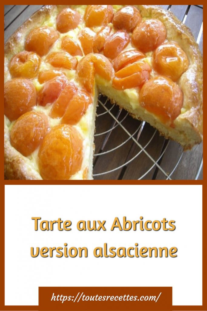 Comment préparer la Tarte aux Abricots version alsacienne