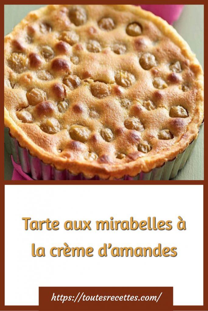 Comment préparer la Tarte aux mirabelles à la crème d'amandes