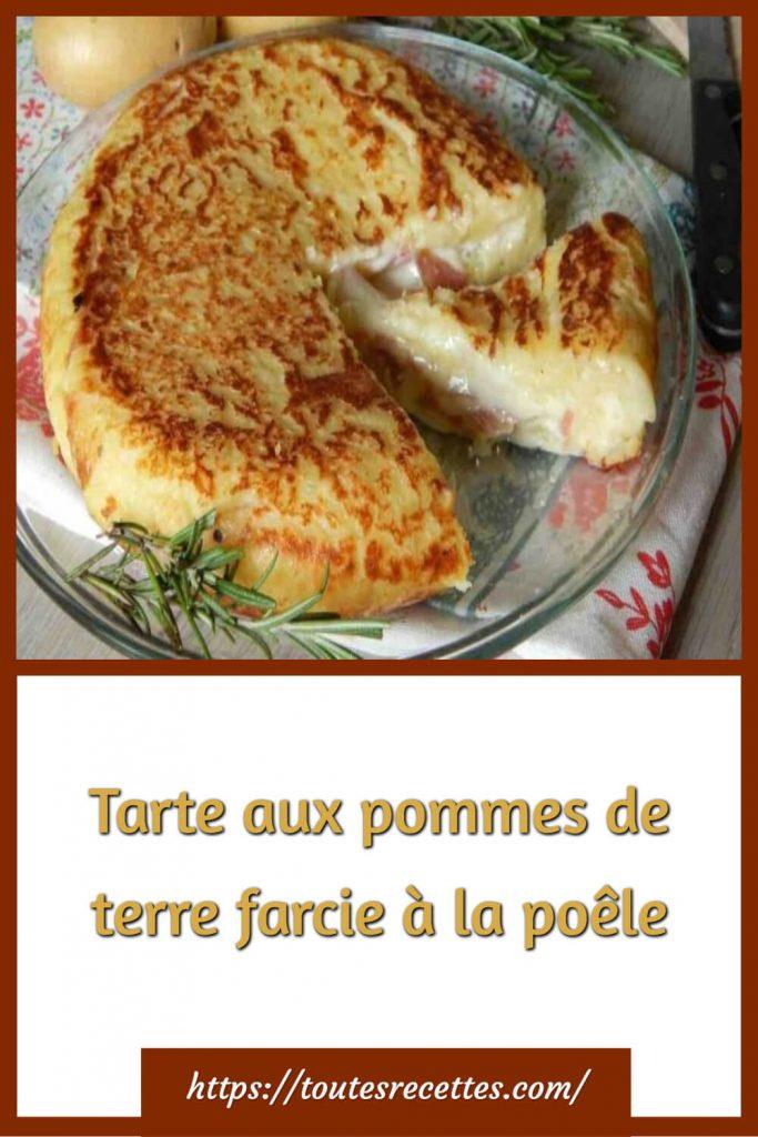 Comment préparer la Tarte aux pommes de terre farcie à la poêle