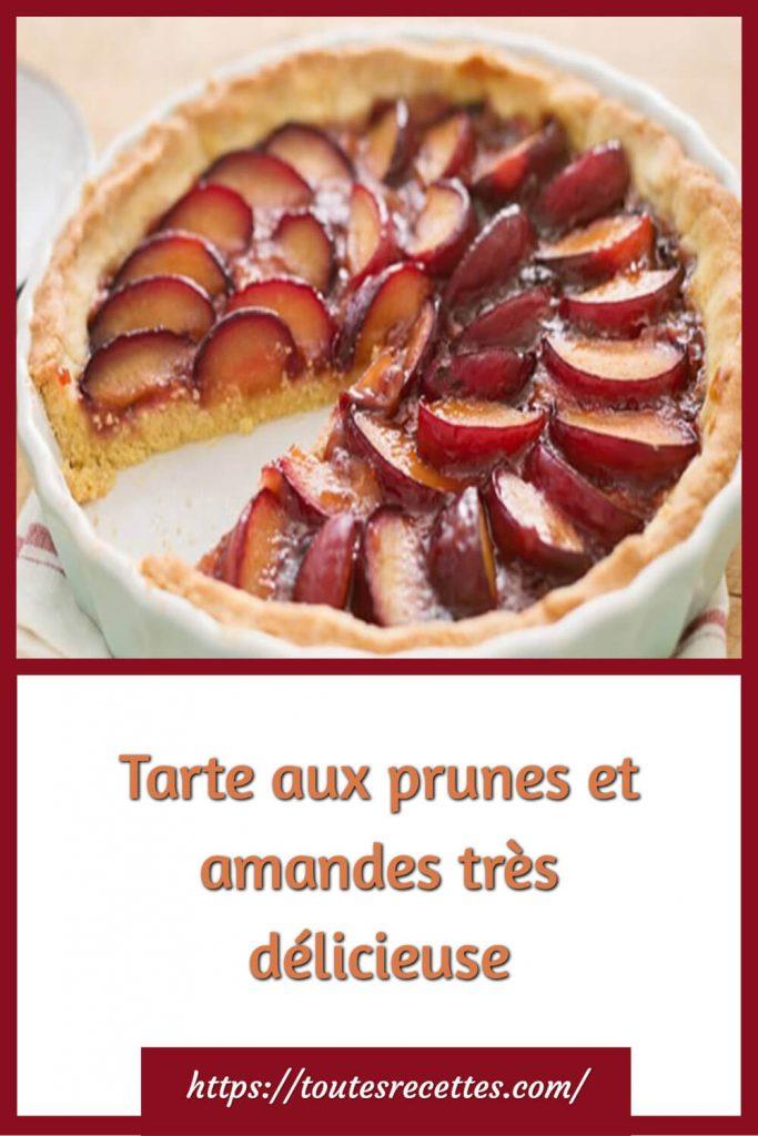Comment préparer la Tarte aux prunes et amandes