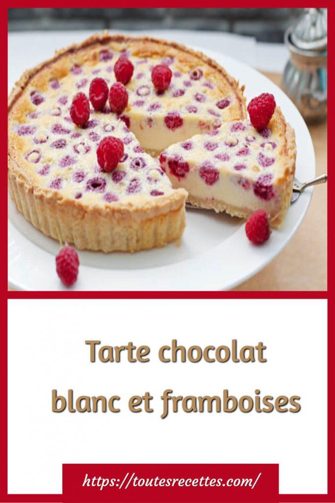 Comment préparer la Tarte au chocolat blanc et framboises