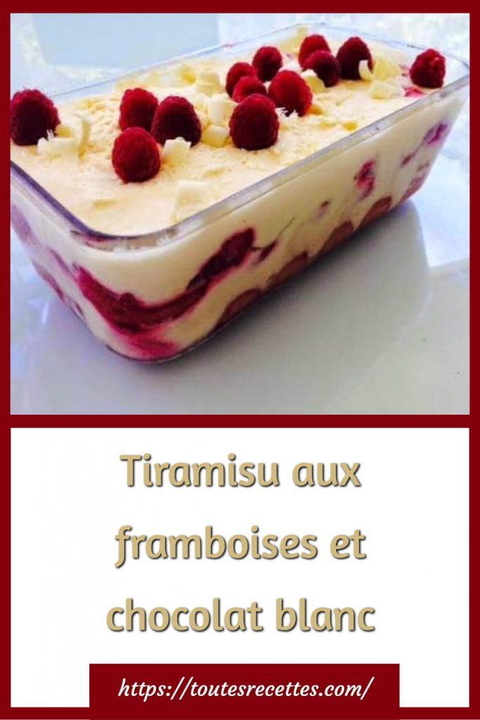 Comment préparer le Tiramisu aux framboises et chocolat blanc