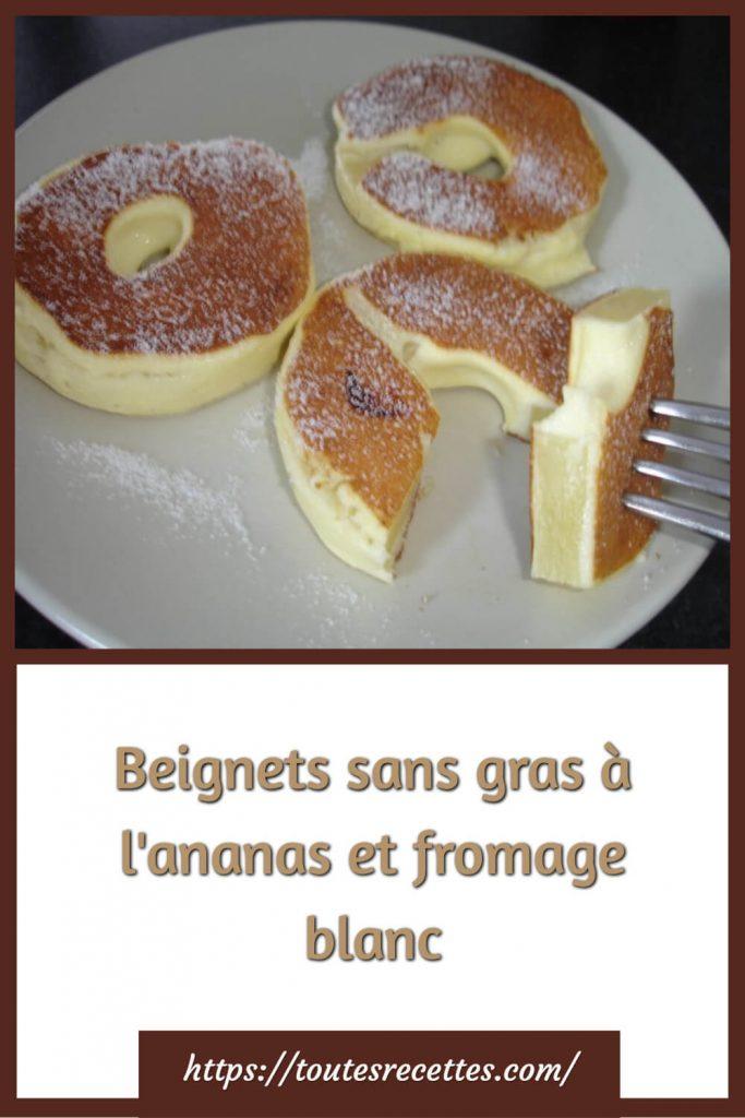 Comment préparer les Beignets sans gras à l'ananas et fromage blanc