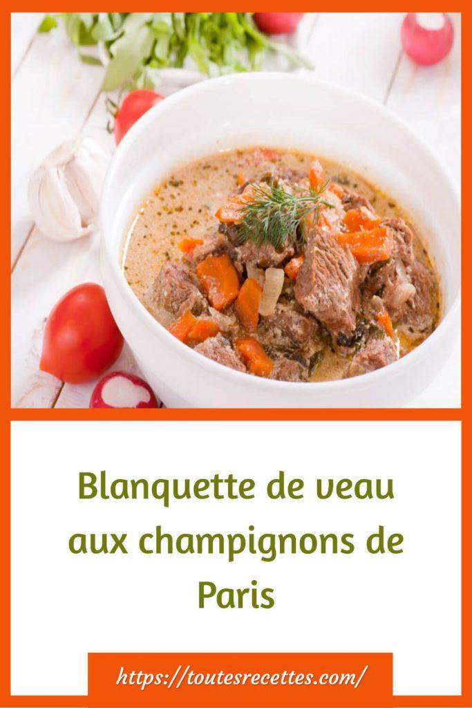 Comment préparer la Blanquette de veau aux champignons de Paris